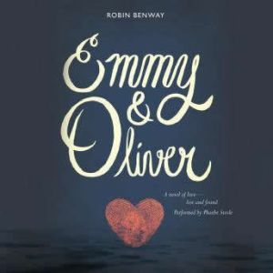Emmy & Oliver, Robin Benway