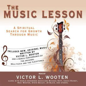 The Music Lesson: A Spiritual Search for Growth Through Music, Victor L. Wooten