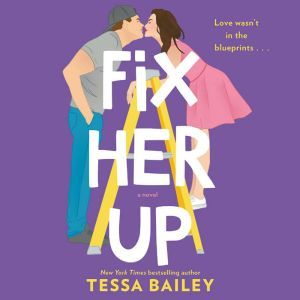 Fix Her Up A Novel, Tessa Bailey