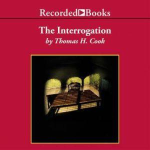 The Interrogation, Thomas H. Cook