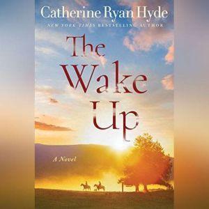 The Wake Up, Catherine Ryan Hyde