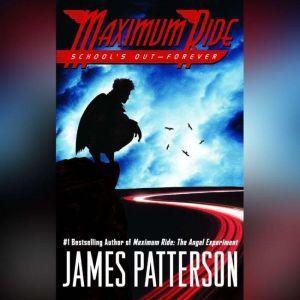 School's Out--Forever: A Maximum Ride Novel, James Patterson