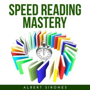 SPEED READING MASTERY, Albert Sirones