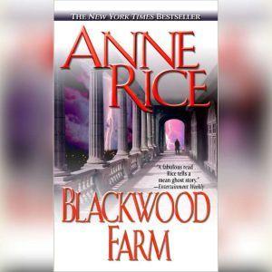 Blackwood Farm: The Vampire Chronicles, Anne Rice