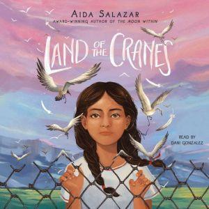 Land of the Cranes, Aida Salazar