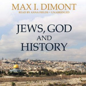 Jews, God, and History, Max I. Dimont