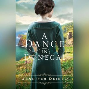 A Dance in Donegal, Jennifer Deibel