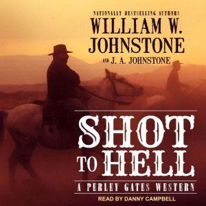 Shot to Hell, William W. Johnstone