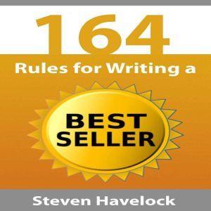 164 Rules for Writing a Best Seller, Steven Havelock