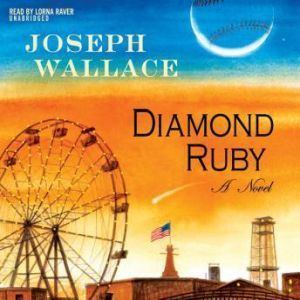 Diamond Ruby, Joseph Wallace