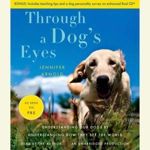 Through a Dog's Eyes, Jennifer Arnold