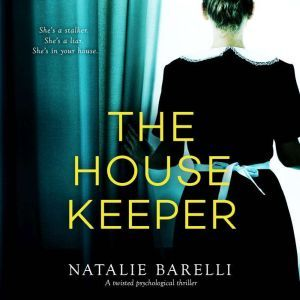 Housekeeper, The A twisted psychological thriller, Natalie Barelli
