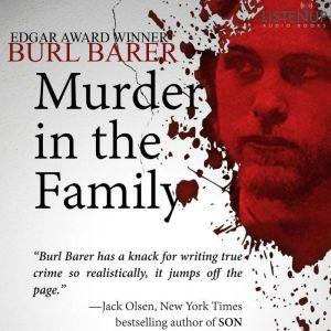 Murder in the Family, Burl Barer