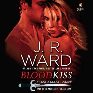 Blood Kiss Black Dagger Legacy, J.R. Ward