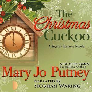 The Christmas Cuckoo: A Regency Romance Novella, Mary Jo Putney