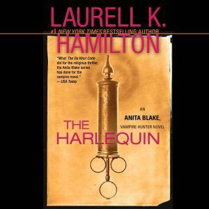 The Harlequin: An Anita Blake, Vampire Hunter Novel, Laurell K. Hamilton