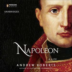 Napoleon A Life, Andrew Roberts