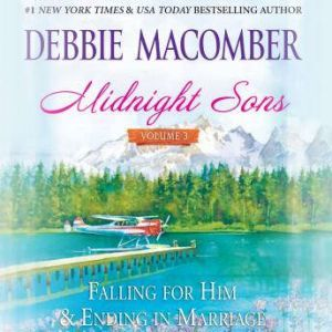Midnight Sons Volume 3: Falling for Him, Ending in Marriage, Midnight Sons and Daughters, Debbie Macomber