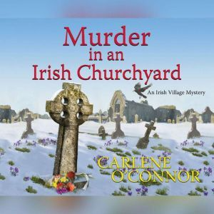 Murder in an Irish Churchyard, Carlene O'Connor