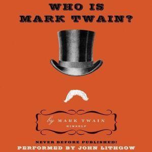 Who Is Mark Twain?, Mark Twain