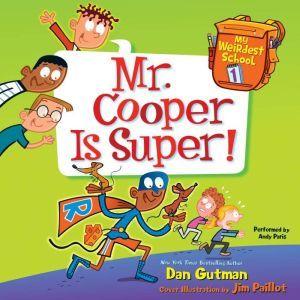 My Weirdest School #1: Mr. Cooper Is Super!, Dan Gutman