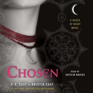 Chosen A House of Night Novel, P. C. Cast