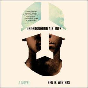 Underground Airlines, Ben Winters