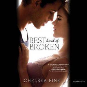 Best Kind of Broken, Chelsea Fine