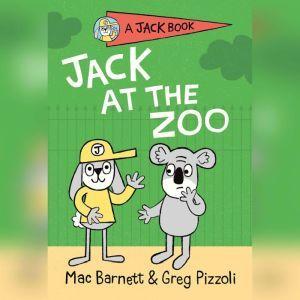 Jack at the Zoo, Mac Barnett