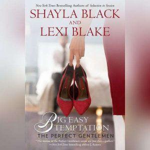 Big Easy Temptation: The Perfect Gentlemen, Shayla Black
