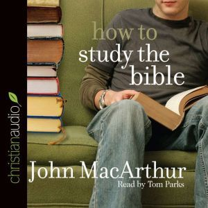 How to Study the Bible, John MacArthur