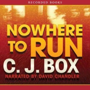 Nowhere to Run, C. J. Box