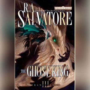 The Ghost King: Transitions, Book III, R.A. Salvatore