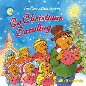 The Berenstain Bears Go Christmas Caroling, Mike Berenstain