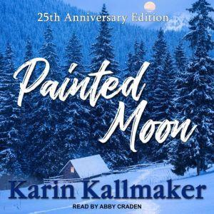 Painted Moon 25th Anniversary Edition, Karin Kallmaker