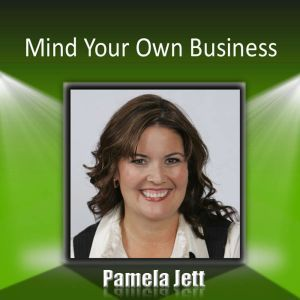 Mind Your Own Business A Career Management System, Pamela Jett CSP