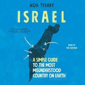 Israel A Simple Guide to the Most Misunderstood Country on Earth, Noa Tishby