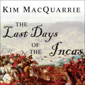 The Last Days of the Incas, Kim MacQuarrie