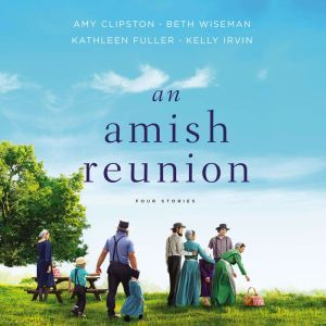 An Amish Reunion: Four Stories, Amy Clipston