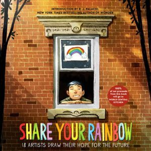 Share Your Rainbow: 18 Artists Draw Their Hope for the Future, Various