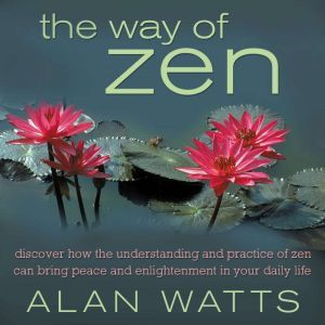 The Way of Zen, Alan Watts