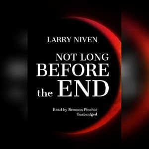 Not Long before the End, Larry Niven