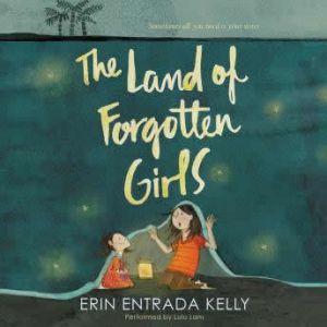 The Land of Forgotten Girls, Erin Entrada Kelly