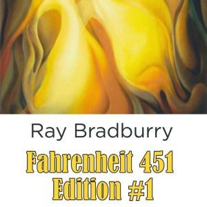 Fahrenheit 451 Edition #1, Ray Bradbury