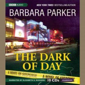 The Dark of Day, Barbara Parker
