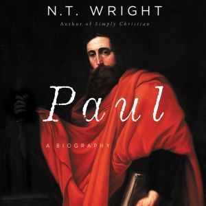 Paul A Biography, N. T. Wright