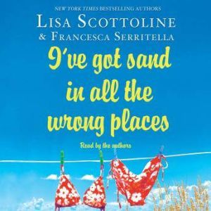I've Got Sand In All the Wrong Places, Lisa Scottoline