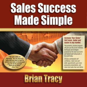 Sales Success Made Simple, Brian Tracy