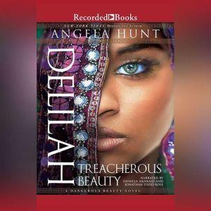 Delilah: Treacherous Beauty, Angela Hunt