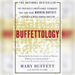 Buffettology: The Previously Unexplained Techniques That Have Made Warren Buffett American's Most Famous Investor, Mary Buffett